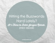 hitting the buzzwords hard - it's time to enter jargon rehab, by cursive content marketing