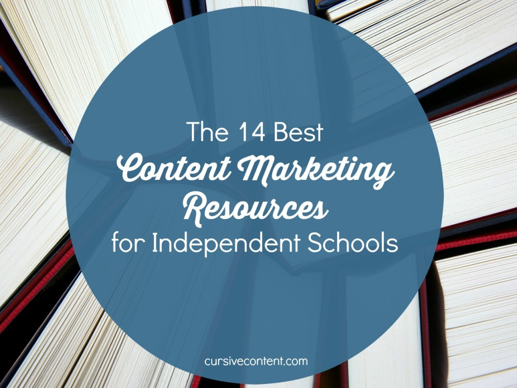 the 14 best content marketing, social media and blogging resources for independent schools