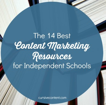 The 14 Best Content Marketing Resources for Independent Schools