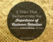 5 Stats that Demonstrate the Importance of Customer Retention (and How Content Marketing Can Help)