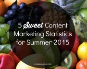 5 Sweet Content Marketing Statistics for Summer 2015