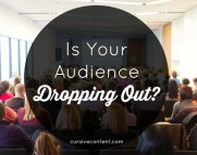 Is Your Audience Dropping Out