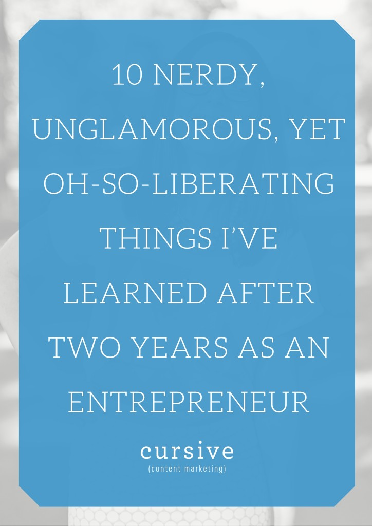 10 Nerdy, Unglamorous, Yet Oh-So-Liberating Things I've Learned After Two Years as an Entrepreneur - Emily Cretella