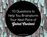 10 Questions to Help You Brainstorm Your Next Piece of Gated Content