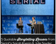 5 Quotable Storytelling Lessons from Serial's Sarah Koenig & Julie Snyder
