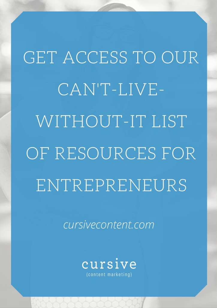 One thing we've learned along our entrepreneurial journey: the content and tools created by other entrepreneurs can make our lives so much easier. We compiled Cursive's Favorite Resources for Entrepreneurs, just for you— download it here.