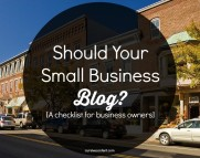 Should Your Small Business Blog? [Checklist]