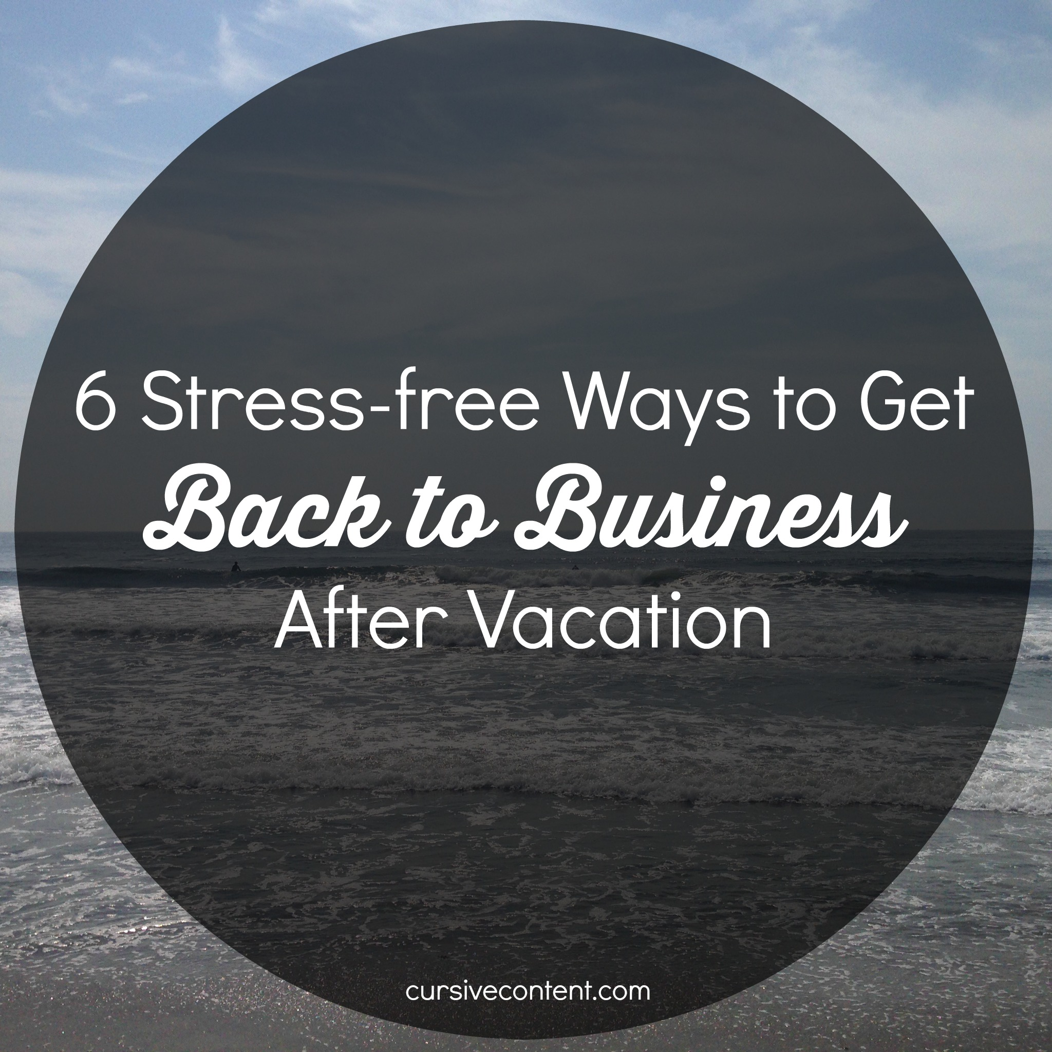 6 stress free ways to get back to business after vacation