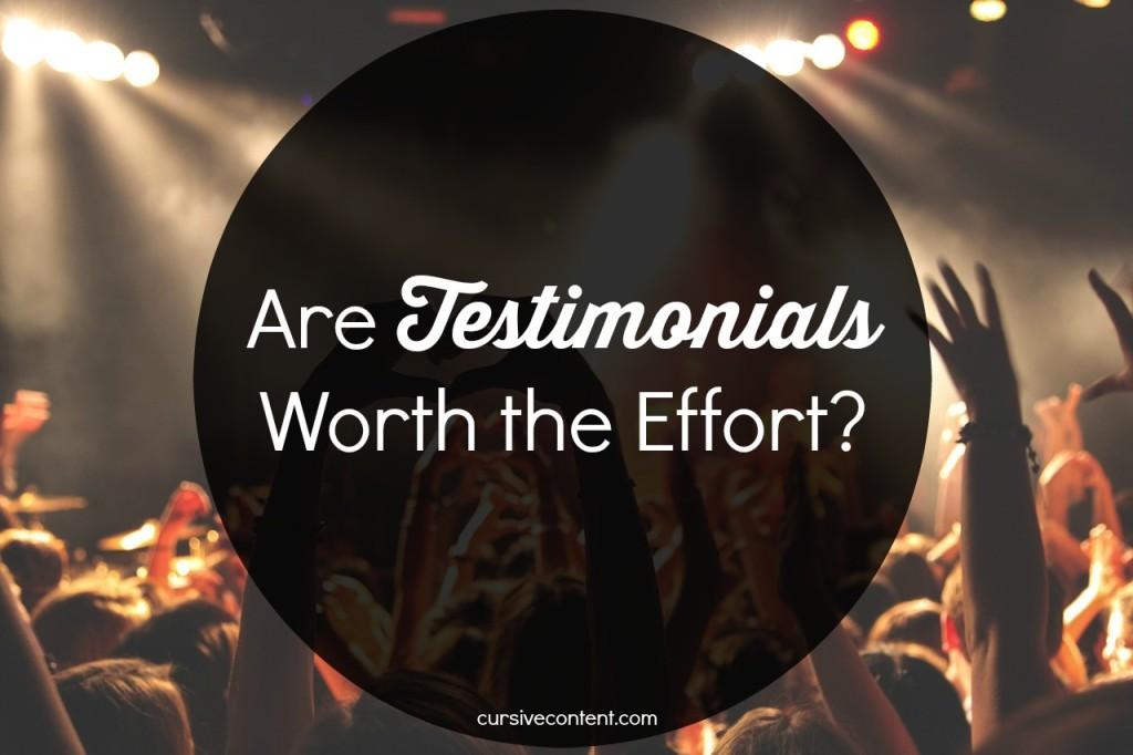 Are Testimonials Worth the Effort?
