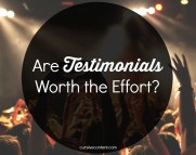 Are Testimonials Worth the Effort?