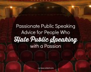 Passionate Public Speaking Advice for People Who Hate Public Speaking with a Passion