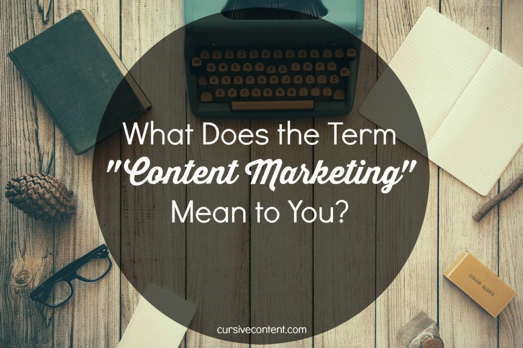 "What Does the Term ""Content Marketing"" Mean to You?"