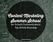 Content Marketing Summer School for School Communicators: Top Article Roundup