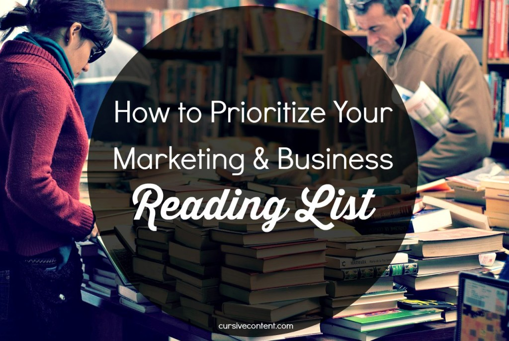 How to Prioritize Your Marketing & Business Reading List