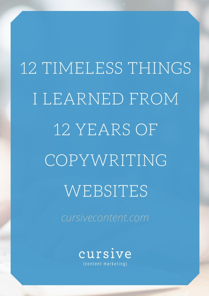 12 Timeless Things I Learned From 12 Years of Copywriting Websites