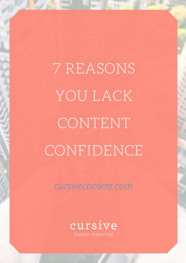 7 Reasons You Lack Content Confidence