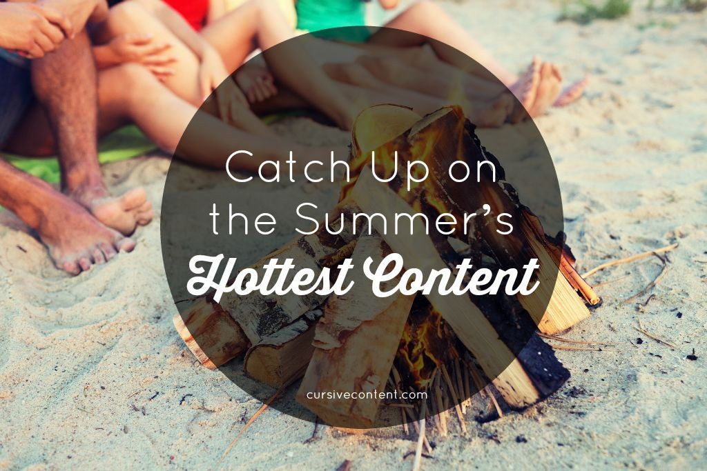 Catch Up on Cursive Content Marketing's Hottest Content of the Summer
