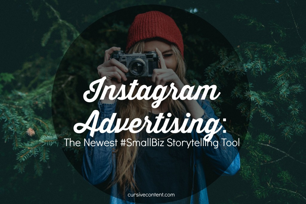 Instagram Advertising: The Newest #SmallBiz Storytelling Tool