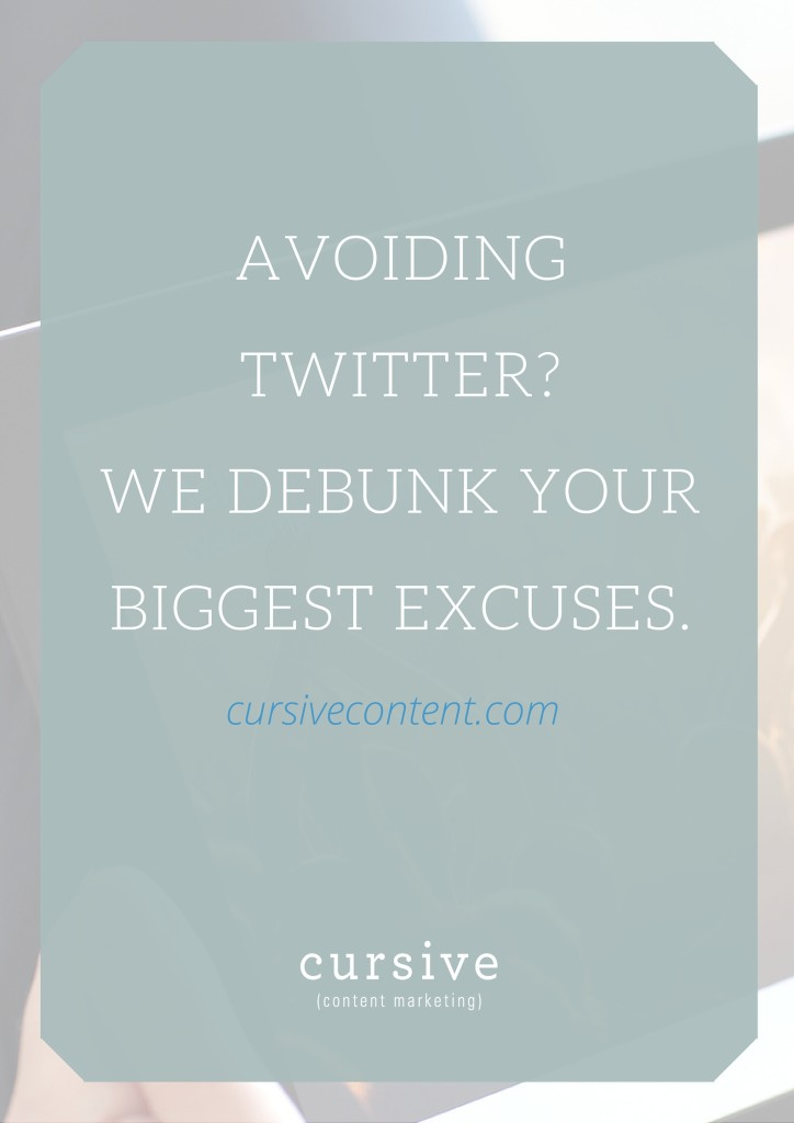 Avoiding Twitter- We Debunk Your Biggest Excuses.