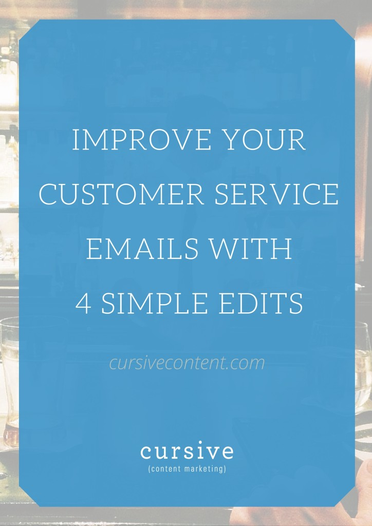 Improve Your Customer Service Emails with 4 Simple Edits