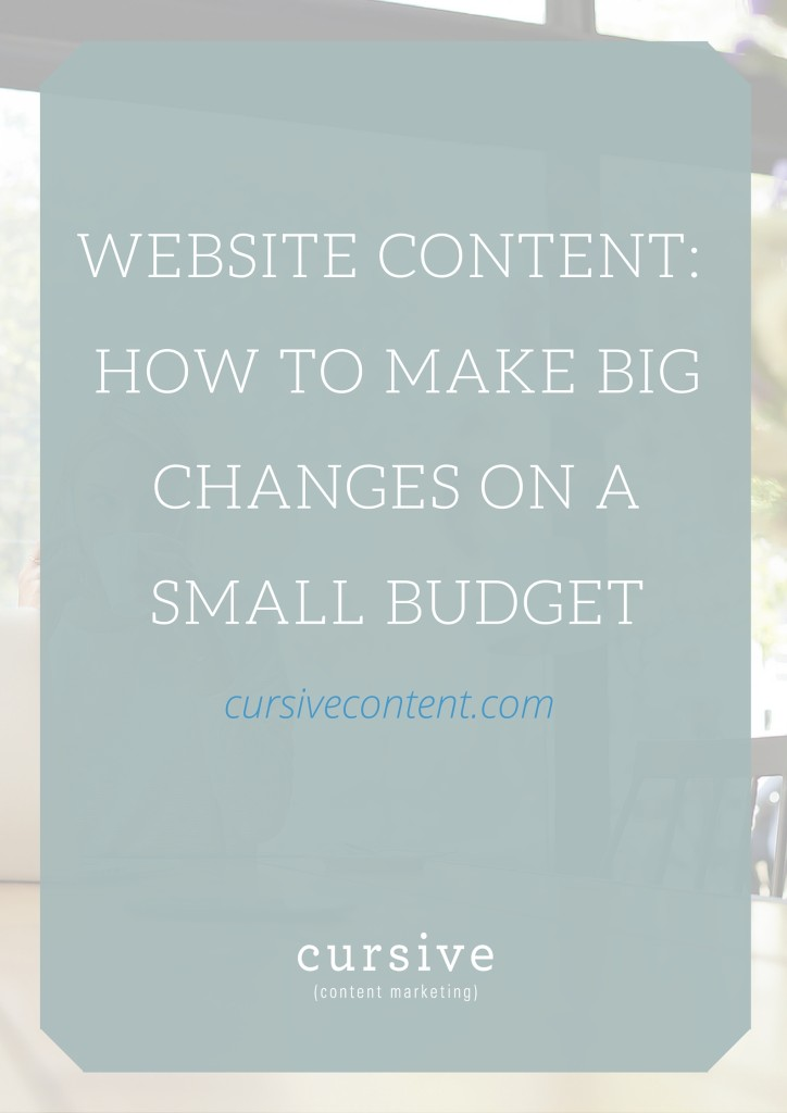 Website Content- How to Make Big Changes on a Small Budget