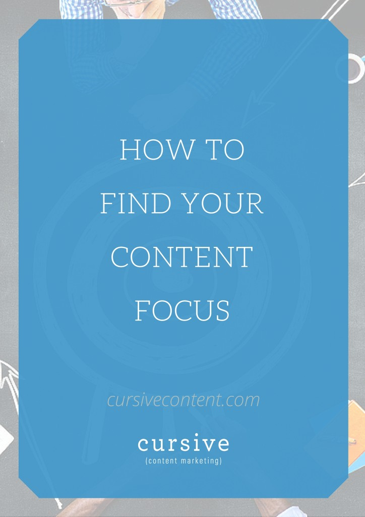 How to Find Your Content Focus
