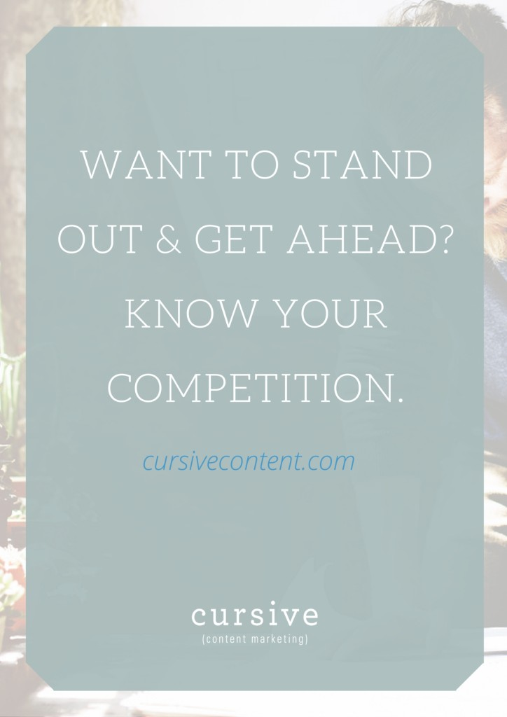 Understand Your Competition to Stand Out & Get Ahead