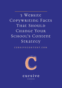 3 Website Copywriting Facts That Should Change Your School's Content Strategy