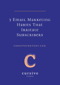 3 Email Marketing Habits That Irritate Subscribers