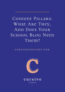 Content Pillars: What Are They, And Does Your School Blog Need Them?