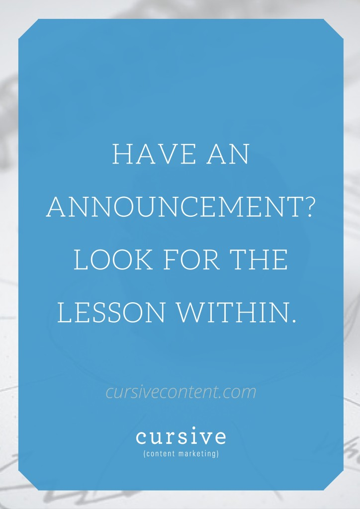 Have An Announcement? Look For The Lesson Within.