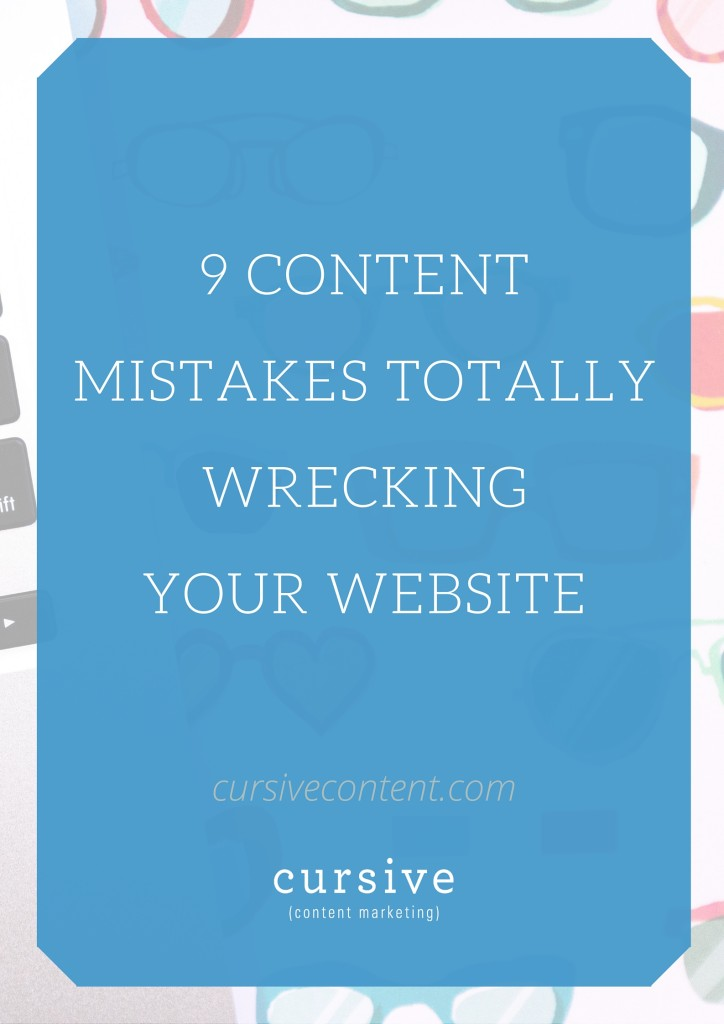 9 Content Mistakes Wrecking Your Website