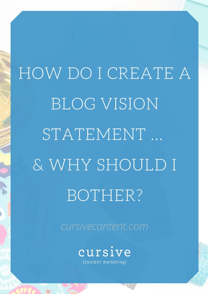 How Do I Create a Blog Vision Statement -- & Why Should I Bother?