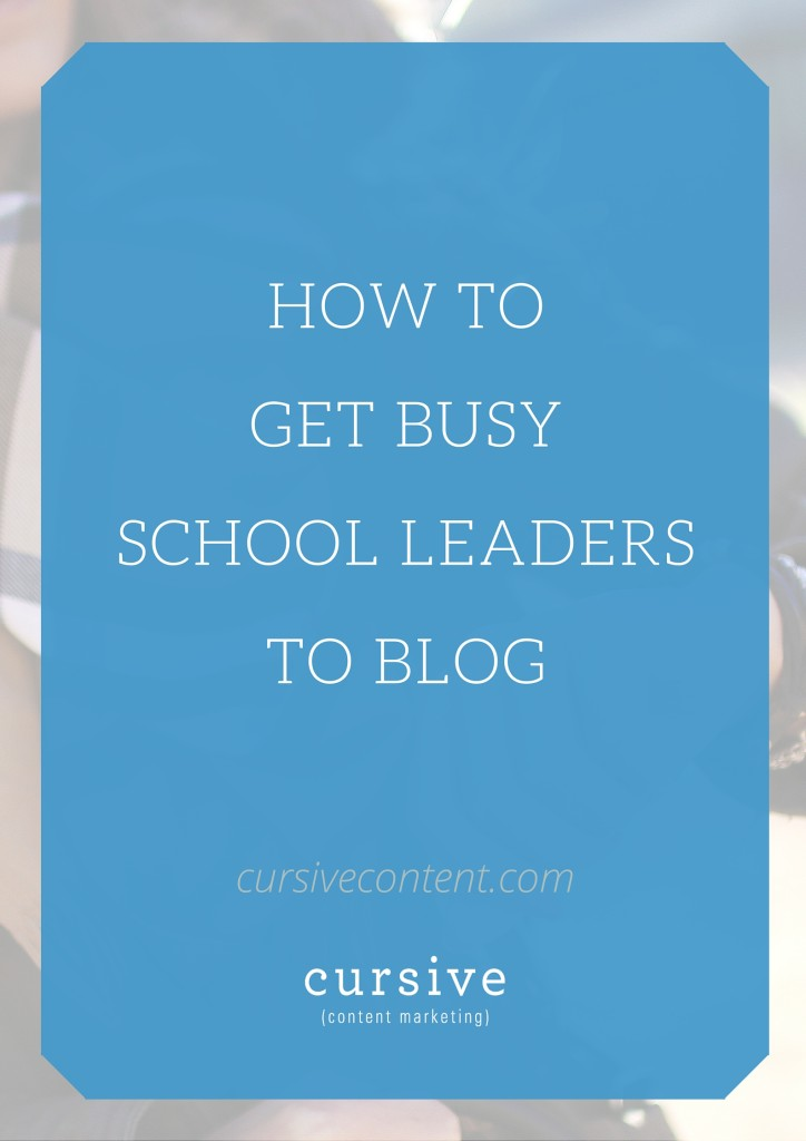 How to Get Busy School Leaders to Blog