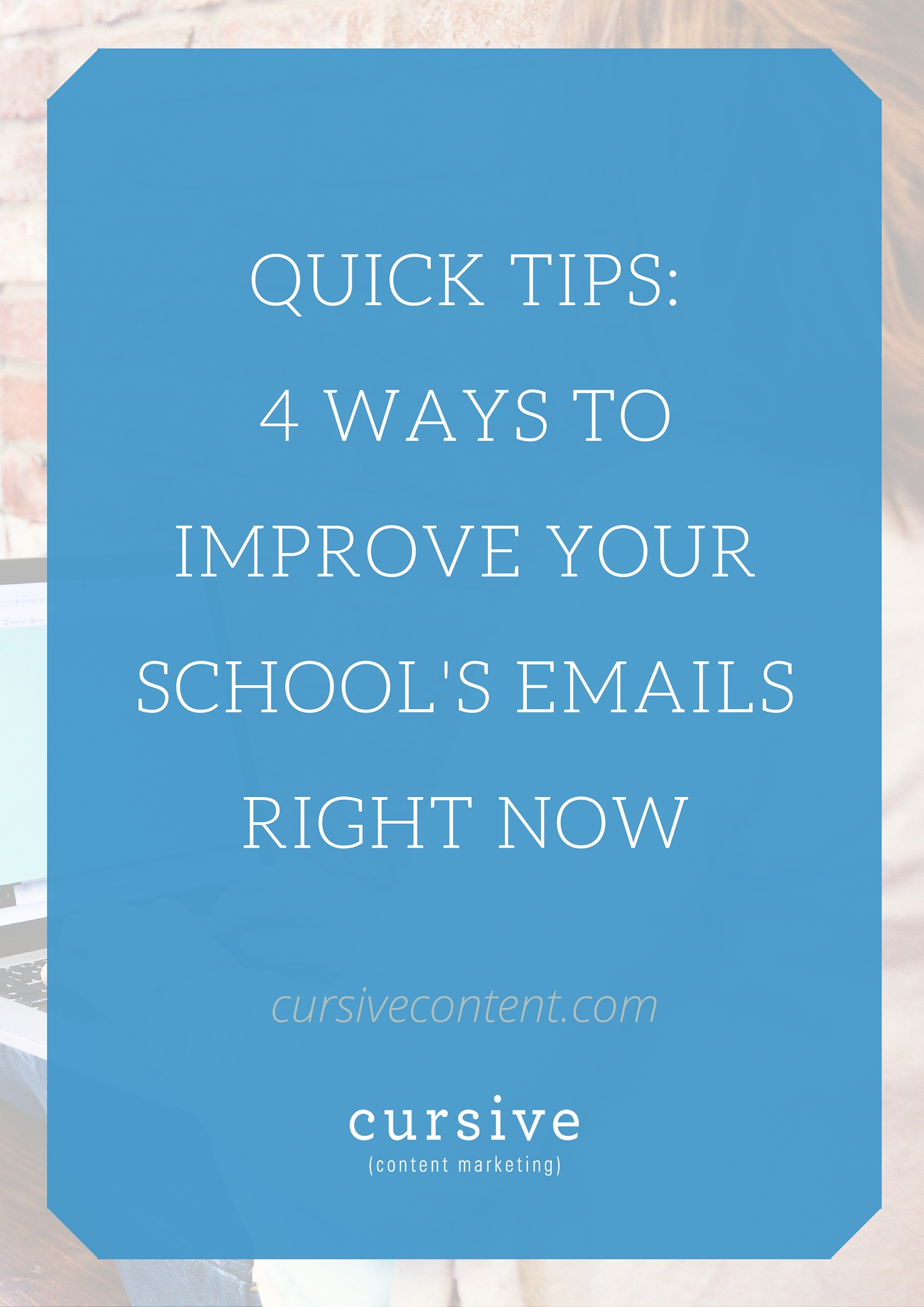 Quick Tips: 4 Ways to Improve Your School's Emails Right Now