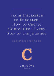 From Interested to Enrolled: How to Create Content for Every Step of the Journey