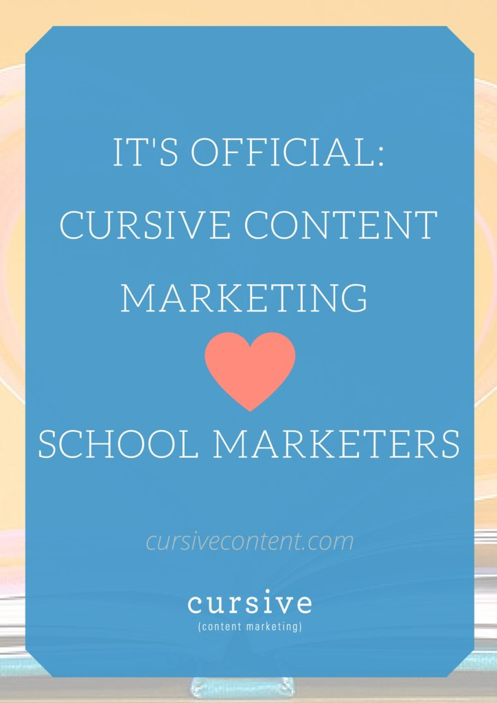 It's Official- Cursive Content Marketing Loves School Marketers
