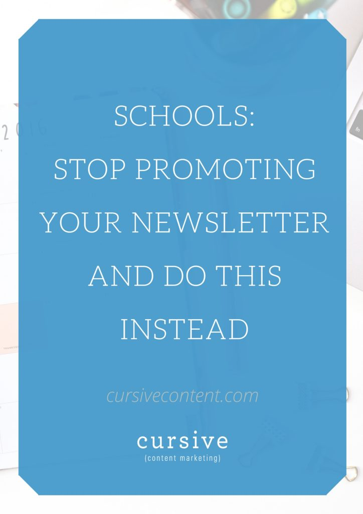Schools: Stop Promoting Your Newsletter -- And Do THIS Instead