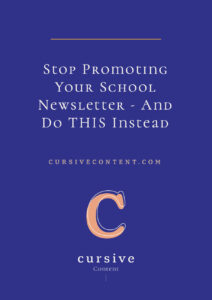 Stop Promoting Your School Newsletter -- And Do THIS Instead