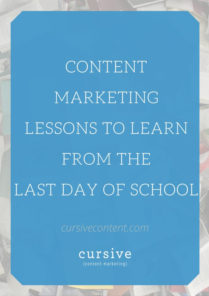 Content Marketing Lessons To Learn From The Last Day of School
