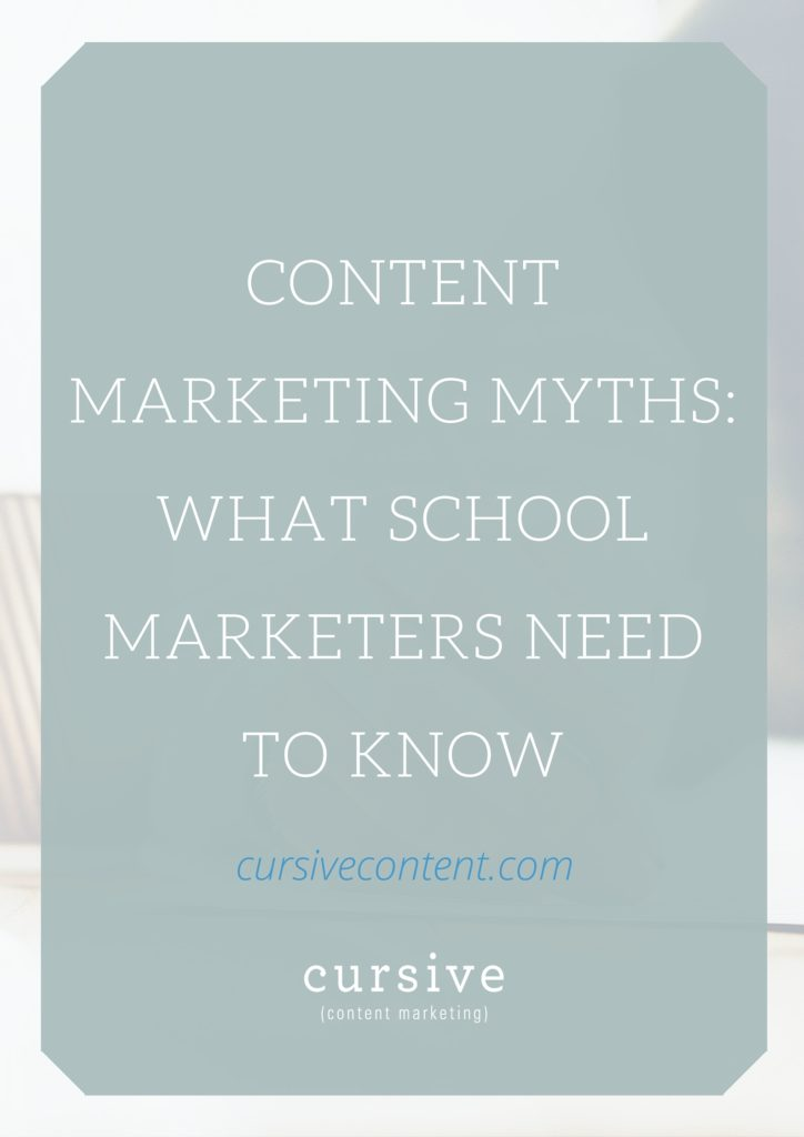 Content Marketing Myths- What School Marketers Need to Know