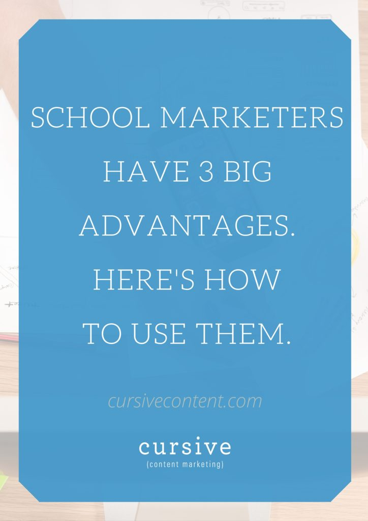 School Marketers Have 3 Big Advantages. Here's How To Use Them.