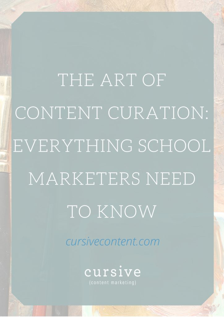 The Art of Content Curation- Everything School Marketers Need to Know