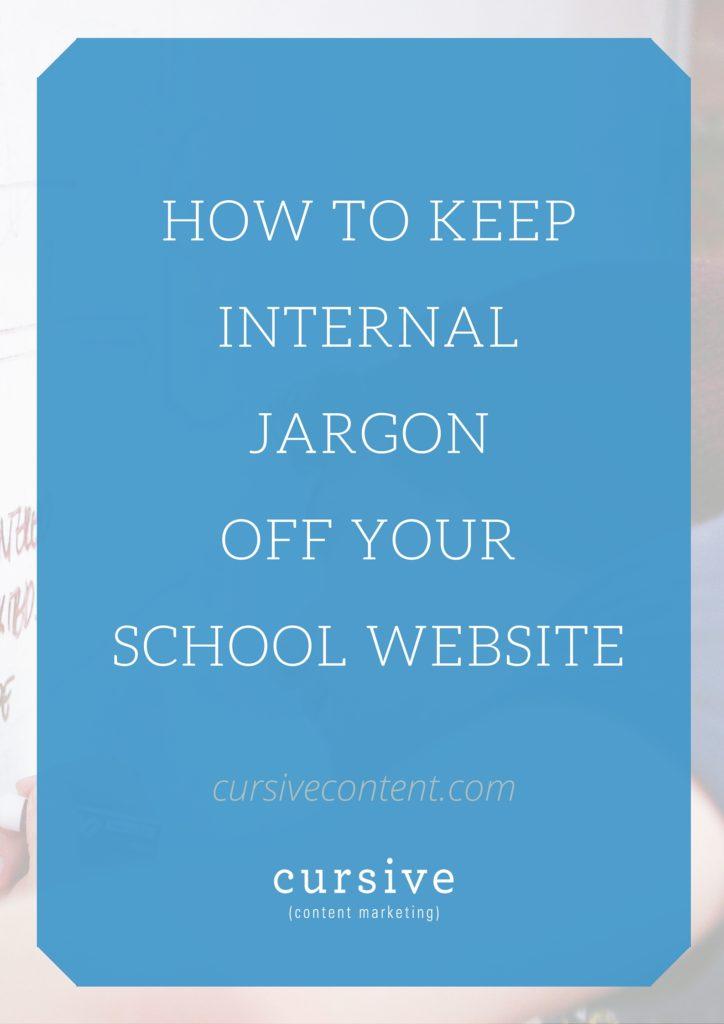 4 Ways To Keep Internal Jargon Off Your School Website