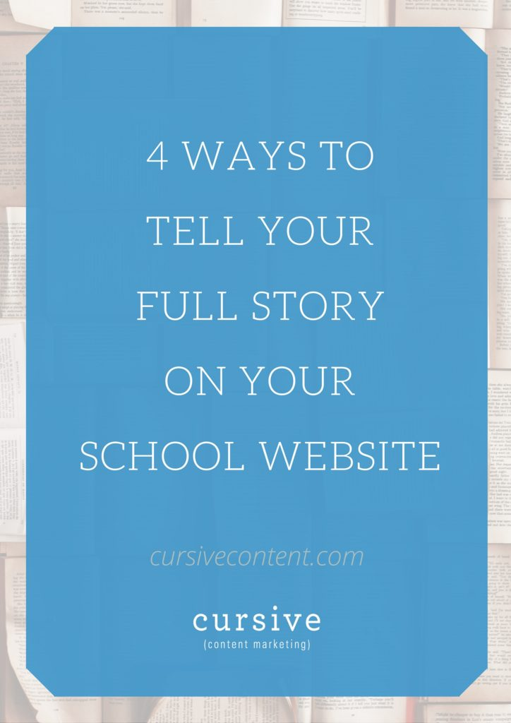 Does Your School Website Tell The FULL Story? If Not, Here's How to Fix It.