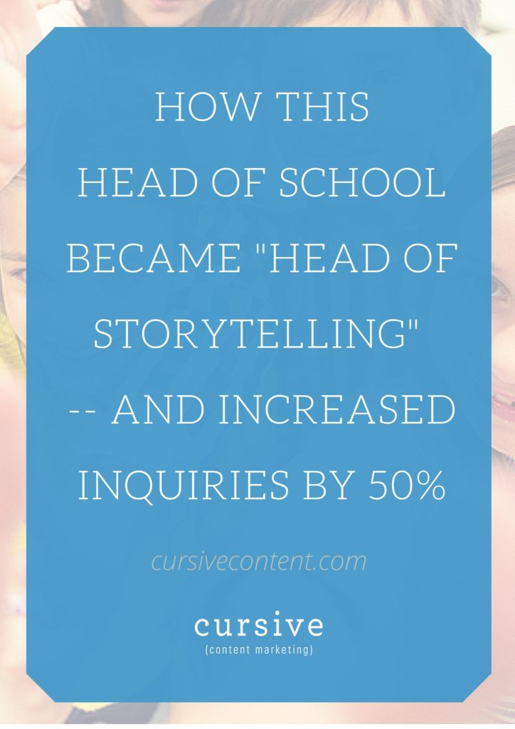 "How This Head of School Became ""Head of Storytelling"" -- and Increased Inquiries by 50%"