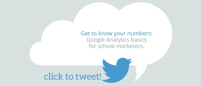 Get to know your numbers: Google Analytics basics for school marketers