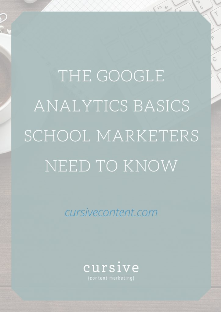 The Google Analytics Basics School Marketers Need to Know