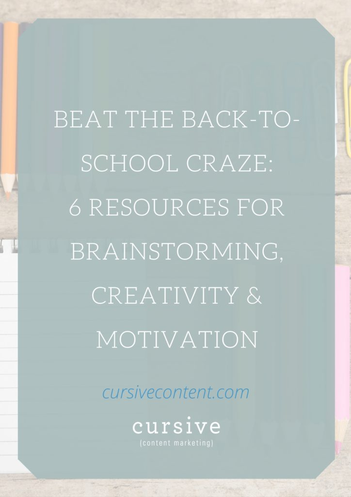 Beat the Back-to-School Craze: 6 Resources for Brainstorming, Creativity & Motivation