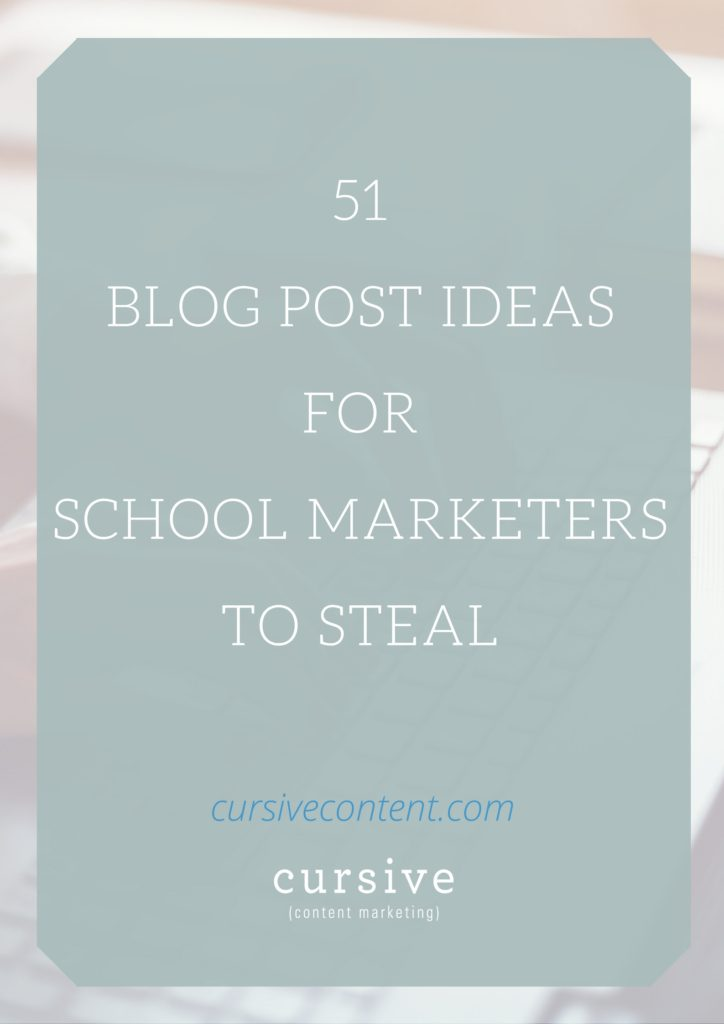School Marketers: Steal These 51 Blog Post Ideas